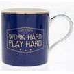 WORK HARD, PLAY HARD MUG